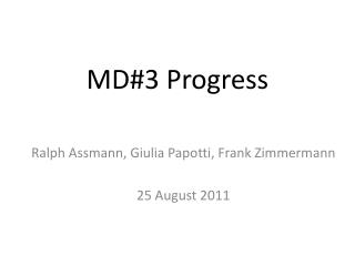 MD#3 Progress