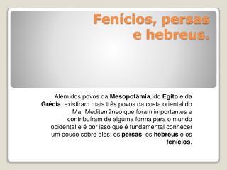 Fenícios, persas ehebreus.