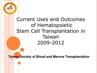 Current Uses and Outcomes  of Hematopoietic  Stem Cell Transplantation in Taiwan 2009-2012