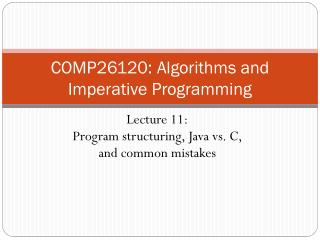 COMP26120: Algorithms and Imperative Programming