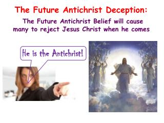 The Future Antichrist Deception: