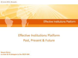 Effective Institutions Platform  Past, Present & Future
