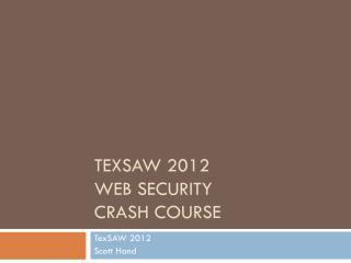 TexSAW  2012 Web  Security  Crash  Course