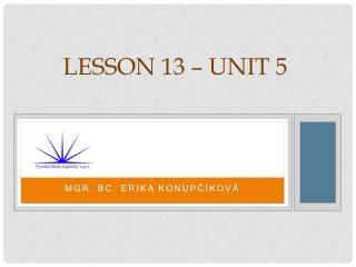Lesson 13 – Unit 5