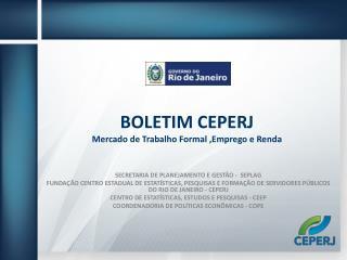 BOLETIM CEPERJ Mercado de Trabalho Formal ,Emprego e Renda