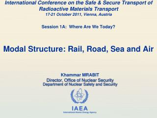 Khammar MRABIT  Director, Office of Nuclear Security Department of Nuclear Safety and Security