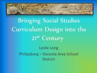 Bringing Social Studies Curriculum Design into the  21 st  Century