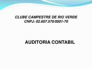 CLUBE CAMPESTRE DE RIO VERDE CNPJ: 02.607.570/0001-70