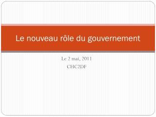 Le nouveau rôle du gouvernement