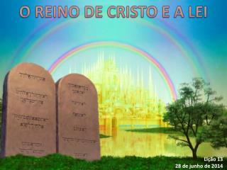O REINO DE CRISTO E A LEI