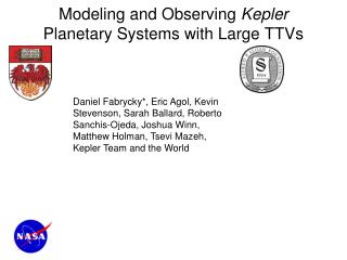 Modeling and Observing  Kepler Planetary Systems with Large TTVs