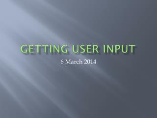 Getting user input