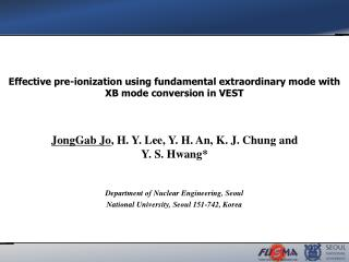 JongGab  Jo , H. Y. Lee, Y. H. An, K. J. Chung and Y. S. Hwang*