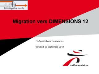 Migration vers DIMENSIONS 12