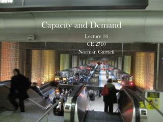 Capacity and Demand