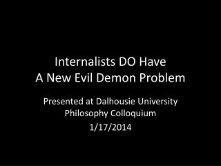Internalists  DO Have A New Evil Demon Problem
