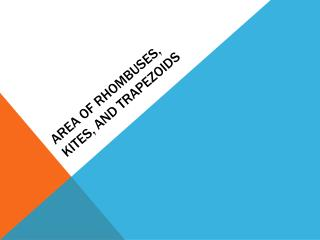 Area of Rhombuses,  Kites, and trapezoids