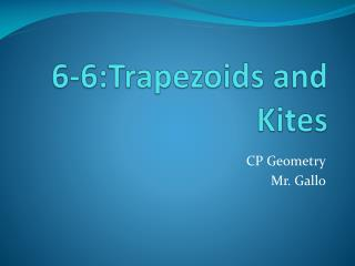 6-6:Trapezoids and Kites