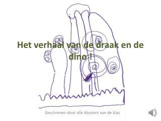 Het verhaal van de draak en de dino !