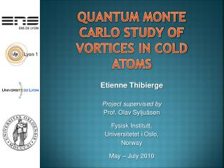 Quantum Monte Carlo Study of vortices in cold atoms