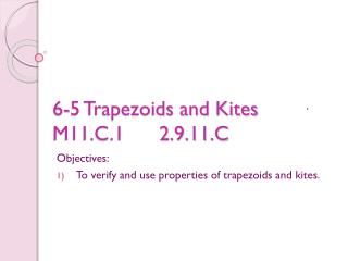 6-5 Trapezoids and Kites M11.C.1      2.9.11.C