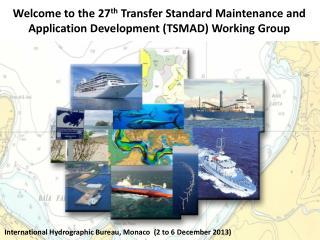 International Hydrographic Bureau, Monaco  (2 to 6 December 2013)