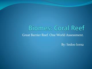 Biomes: Coral Reef