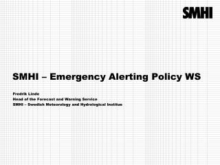 SMHI –  Emergency  Alerting Policy WS