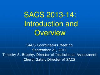 SACS 2013-14:  Introduction and Overview
