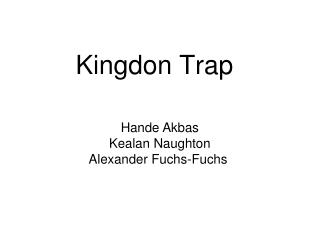 Kingdon Trap