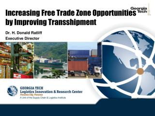 Increasing Free Trade Zone Opportunities by Improving Transshipment