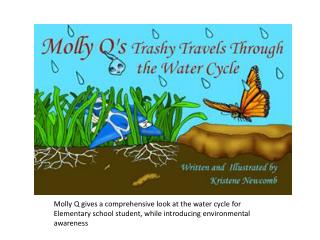 Near the North Pole Molly Q, a water drop lay frozen in a giant glacier for hundreds of years.