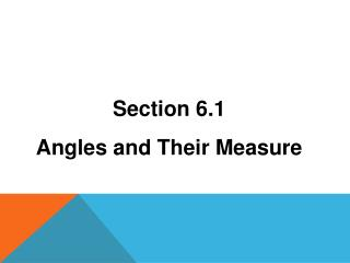 Section 6.1 Angles and Their Measure