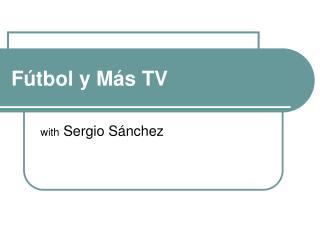 F tbol y M s TV
