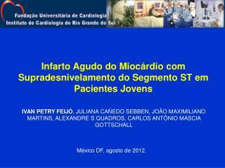 Infarto Agudo do Mioc�rdio com Supradesnivelamento do Segmento ST em Pacientes Jovens