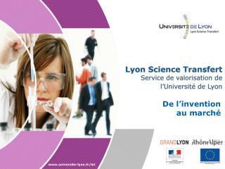Lyon Science Transfert Service  de valorisation de l'Université de Lyon