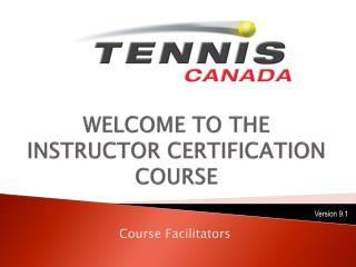 WELCOME TO THE INSTRUCTOR CERTIFICATION COURSE