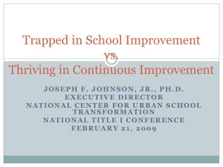 Trapped in School Improvement vs. Thriving in Continuous Improvement