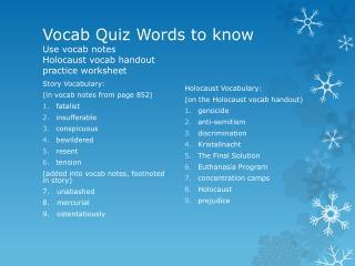 Vocab Quiz Words to know Use vocab notes Holocaust vocab handout practice worksheet