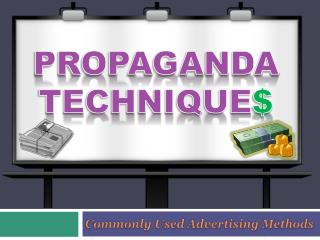 PROPAGANDA TECHNIQUE $