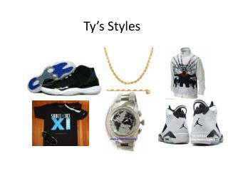 Ty's Styles