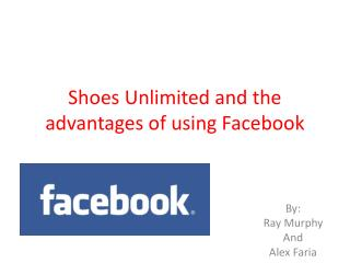 Shoes Unlimited and the advantages of using Facebook