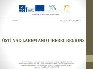 ÚSTÍ NAD LABEM  AND  LIBEREC  REGION S
