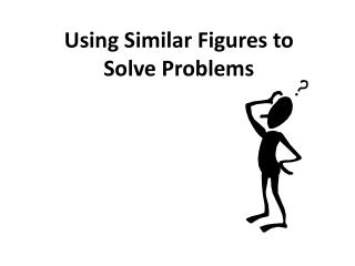 Using Similar Figures to Solve Problems