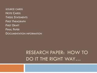 Research Paper:  How to do it the right way…