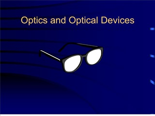 Optics and Optical Devices