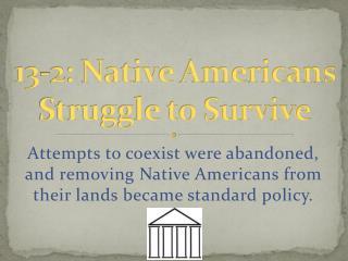 13 - 2 : Native Americans Struggle to Survive