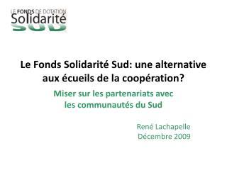 Le Fonds Solidarité Sud: une alternative aux écueils de la coopération?