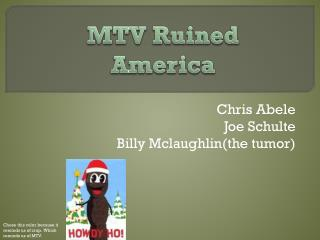 Chris Abele Joe Schulte Billy  Mclaughlin (the tumor)