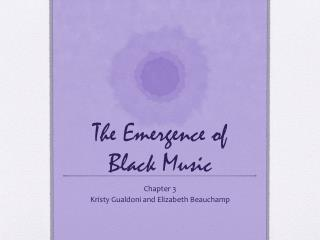 The Emergence of Black Music